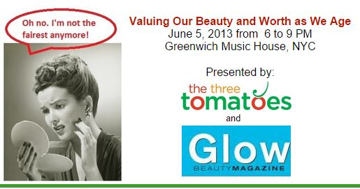 Valuing Our Beauty and Worth as We Age, the three tomatoes, glow magazine, greenwich musich house