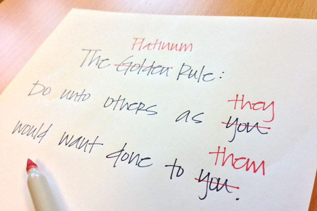 The Platinum Rule Can Help Create the Relationships We Want