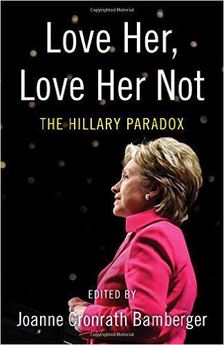 Love Her, Love Her Not, the Hillary Paradox