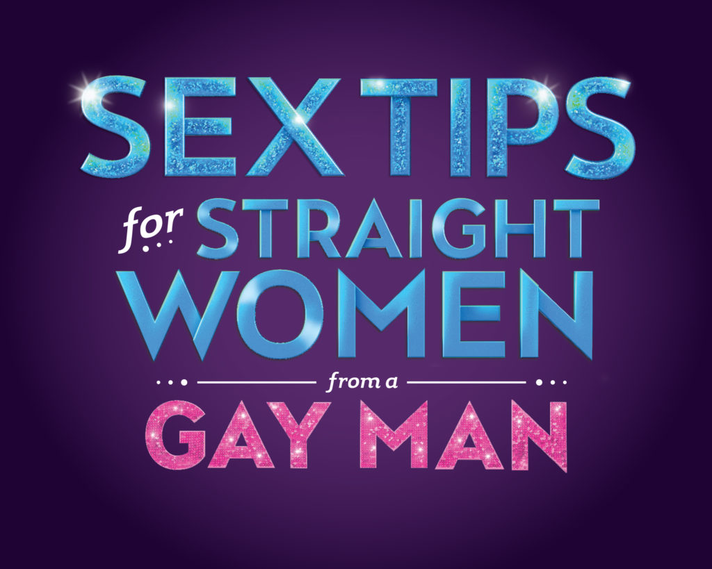 Win Tickets: Sex Tips for Straight Women from A Gay Man