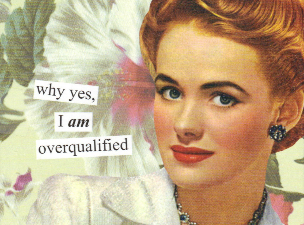 Overqualified? What You Need to Do to Get Hired