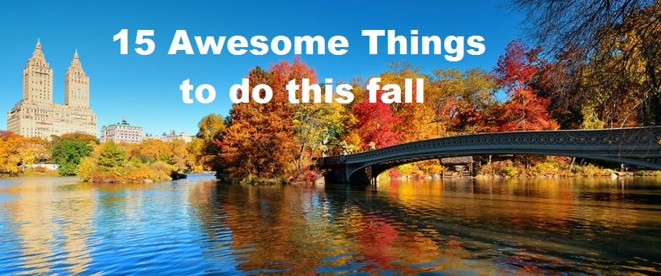 NYC LIFE:15 Awesome Things to Do This Fall
