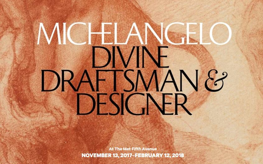 Michelangelo:  Divine Draftsman and Designer at the MET