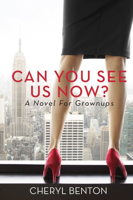 "Excerpt from ""Can You See Us Now?"" a novel for grownups by Cheryl Benton"