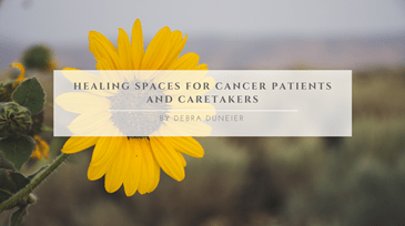 Healing Spaces for Cancer Patients and Caretakers