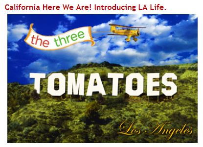 The Three Tomatoes LA Life Anniversary