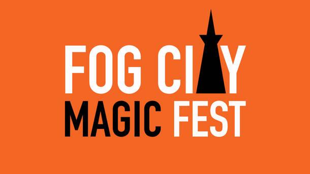 Fog City Magic Fest SF