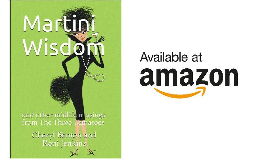 Martini Wisdom, by Cheryl Benton and Roni Jenkins