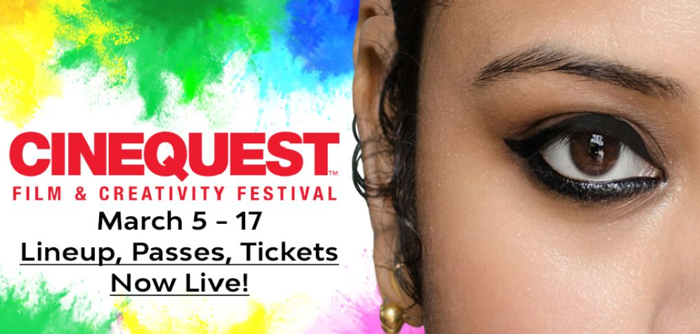 March 5-17. Cinequest