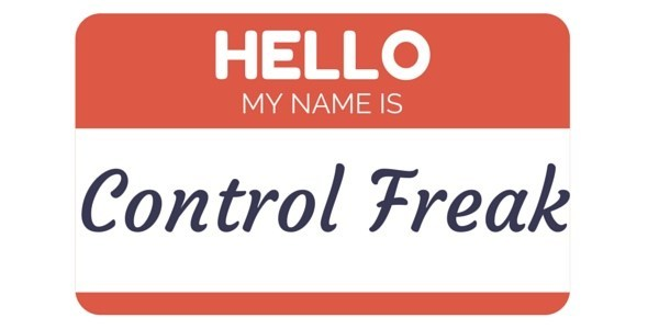 Are YOU a Control Freak? And Why Does It Matter?