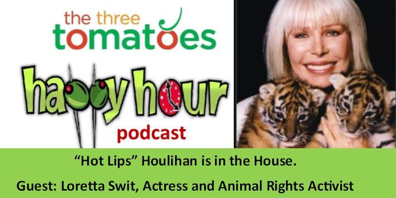 The Three Tomatoes Happy Hour Podcast, Loretta Swit