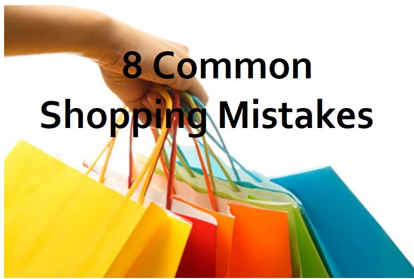 Eight Common Shopping Mistakes (and How to Avoid Them)