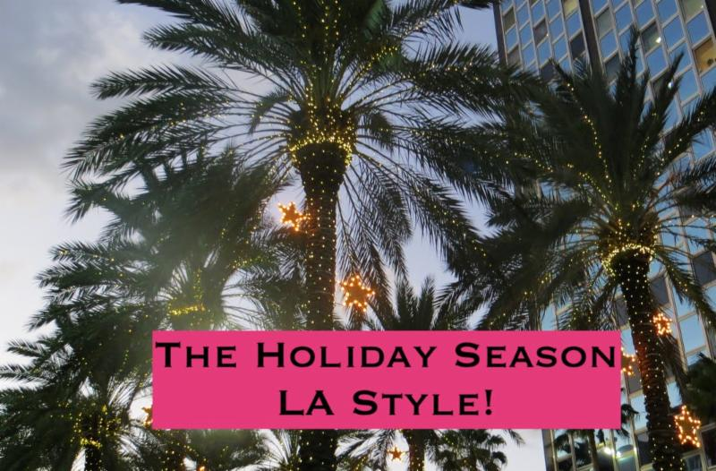LA LIFE: Holiday Photos, Cocktails, Markets, Concerts & Walks