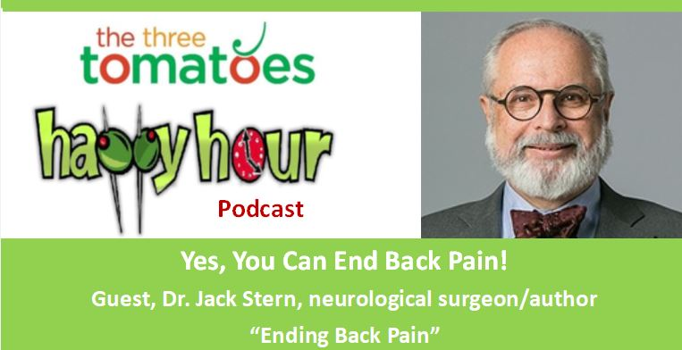 The Three Tomatoes Happy Hour Podcast - End Back Pain.