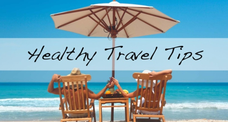 Tips for Heathy Holiday Travel